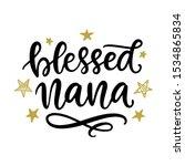 blessed nana. grandmother gift... | Shutterstock .eps vector #1534865834