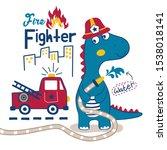 Dinosaur The Fire Fighter Funn...
