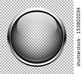 transparent glass button | Shutterstock .eps vector #153802034
