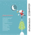 nice christmas card with santa... | Shutterstock .eps vector #153849959