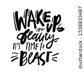 wake up beauty  it's time to... | Shutterstock .eps vector #1538833487