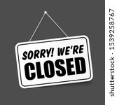 sorry we are closed in... | Shutterstock .eps vector #1539258767