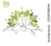 the city on the globe. ecology... | Shutterstock .eps vector #1539538544