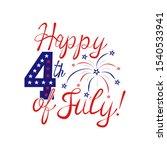 happy 4th of july. celebratory... | Shutterstock .eps vector #1540533941