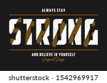 stay strong   typography slogan ... | Shutterstock .eps vector #1542969917