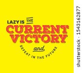lazy is the current victory and ... | Shutterstock .eps vector #1543162877