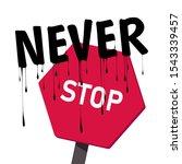 never stop. typography slogan.... | Shutterstock .eps vector #1543339457