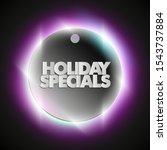 holiday specials sale circle... | Shutterstock . vector #1543737884