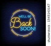 well be back soon neon signs... | Shutterstock .eps vector #1545143147