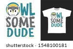 Cute Owlsome Dude T Shirt And...