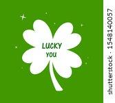Lucky You. Irish St. Patrick\'s...