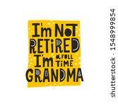 i'm not retired i'm a full time ... | Shutterstock .eps vector #1548999854
