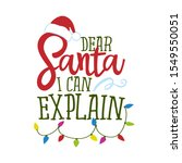 Dear Santa  I Can Explain  ...
