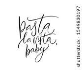 pasta la vista  baby. funny...   Shutterstock .eps vector #1549830197