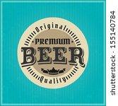 retro styled label of beer.... | Shutterstock .eps vector #155140784
