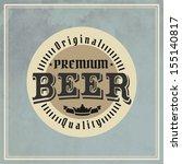 retro styled label of beer.... | Shutterstock .eps vector #155140817