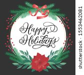 happy holidays   christmas ... | Shutterstock .eps vector #1553462081
