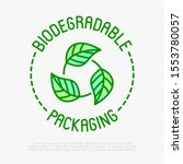 biodegradable thin line icon... | Shutterstock .eps vector #1553780057