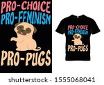 pro choice pro feminism pro...   Shutterstock .eps vector #1555068041