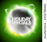 holiday specials sale circle... | Shutterstock .eps vector #1556780681