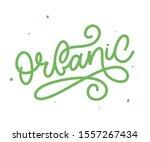 organic slogan brush lettering. ... | Shutterstock .eps vector #1557267434