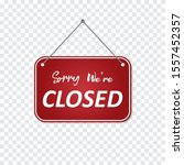 sorry  we're closed sign on a... | Shutterstock .eps vector #1557452357