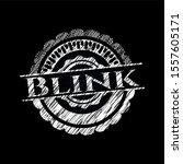blink with chalkboard texture.... | Shutterstock .eps vector #1557605171