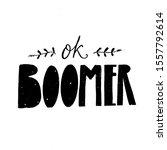 ok boomer text  handwritten... | Shutterstock .eps vector #1557792614