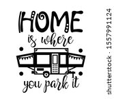home is where you park it... | Shutterstock .eps vector #1557991124