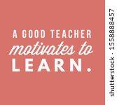 it's about that a good teacher...   Shutterstock . vector #1558888457