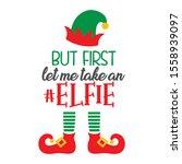 but first let me take an elfie  ... | Shutterstock .eps vector #1558939097