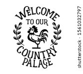 welcome to our country palace... | Shutterstock .eps vector #1561032797