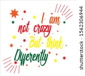 this i am not crazy but think... | Shutterstock .eps vector #1562306944