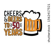 cheers and beers to 50 years ... | Shutterstock .eps vector #1562417521