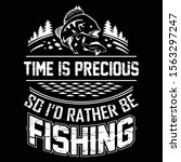 Fishing Quote   Time Is...