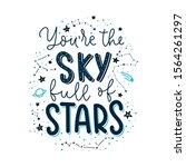 you are the sky full of stars... | Shutterstock .eps vector #1564261297