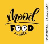 mood food. lettering...   Shutterstock .eps vector #1566292654