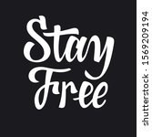calligraphy lettering stay free ... | Shutterstock .eps vector #1569209194