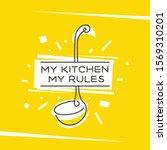 my kitchen my rules monoline... | Shutterstock .eps vector #1569310201