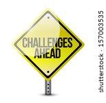 challenges ahead road sign... | Shutterstock . vector #157003535