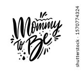 mommy to be phrase. holiday... | Shutterstock .eps vector #1570774324