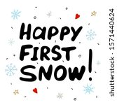 happy first snow  christmas'... | Shutterstock .eps vector #1571440624