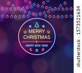 neon light of merry christmas... | Shutterstock .eps vector #1573521634