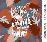 follow your dreams  they know... | Shutterstock .eps vector #1573856887