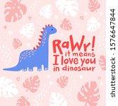cute dinosaur cartoon vector... | Shutterstock .eps vector #1576647844