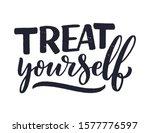 treat yourself lettering.... | Shutterstock .eps vector #1577776597