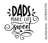 dads make life sweet    vector... | Shutterstock .eps vector #1578969754