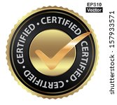 Vector : Tag, Sticker, Label or Badge For Product Certification or Product Verification Present By Golden Certified Icon With Check Mark Sign Inside Isolated on White Background