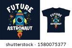 future astronaut stylish t... | Shutterstock .eps vector #1580075377