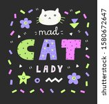 colorful mad cat lady lettering ... | Shutterstock .eps vector #1580672647